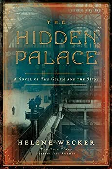 Book Cover: The Hidden Palace: A Tale of the Golem and the Jinni