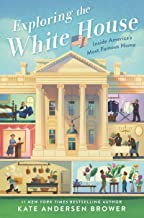 Book Cover: Exploring the White House: Inside America's Most Famous Home