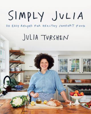 Book Cover: Simply Julia: 110 Easy Recipes for Healthy Comfort Food