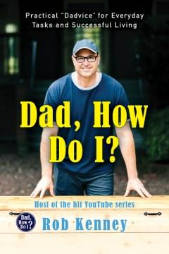 Book Cover: Dad, How Do I?
