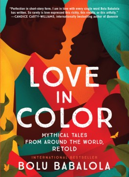 Book Cover: Love in Color: Mythical Tales from Around the World, Retold