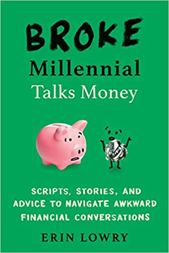 Book Cover: Broke Millennial Talks Money: Scripts, Stories, and Advice to Navigate Awkward Financial Conversations