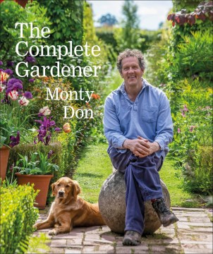 Book Cover: The Complete Gardener: A practical, imaginative guide to every aspect of gardening