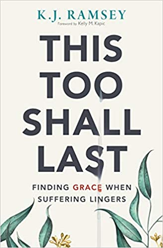 Book Cover: This Too Shall Last: Finding Grace When Suffering Lingers