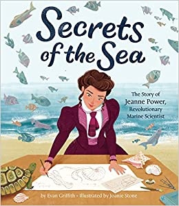 Book Cover: Secrets of the Sea: The Story of Jeanne Power, Revolutionary Marine Scientist