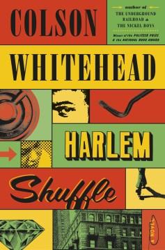 Book Cover: Harlem Shuffle: A Novel