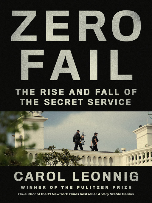 Book Cover: Zero Fail: The Rise and Fall of the Secret Service