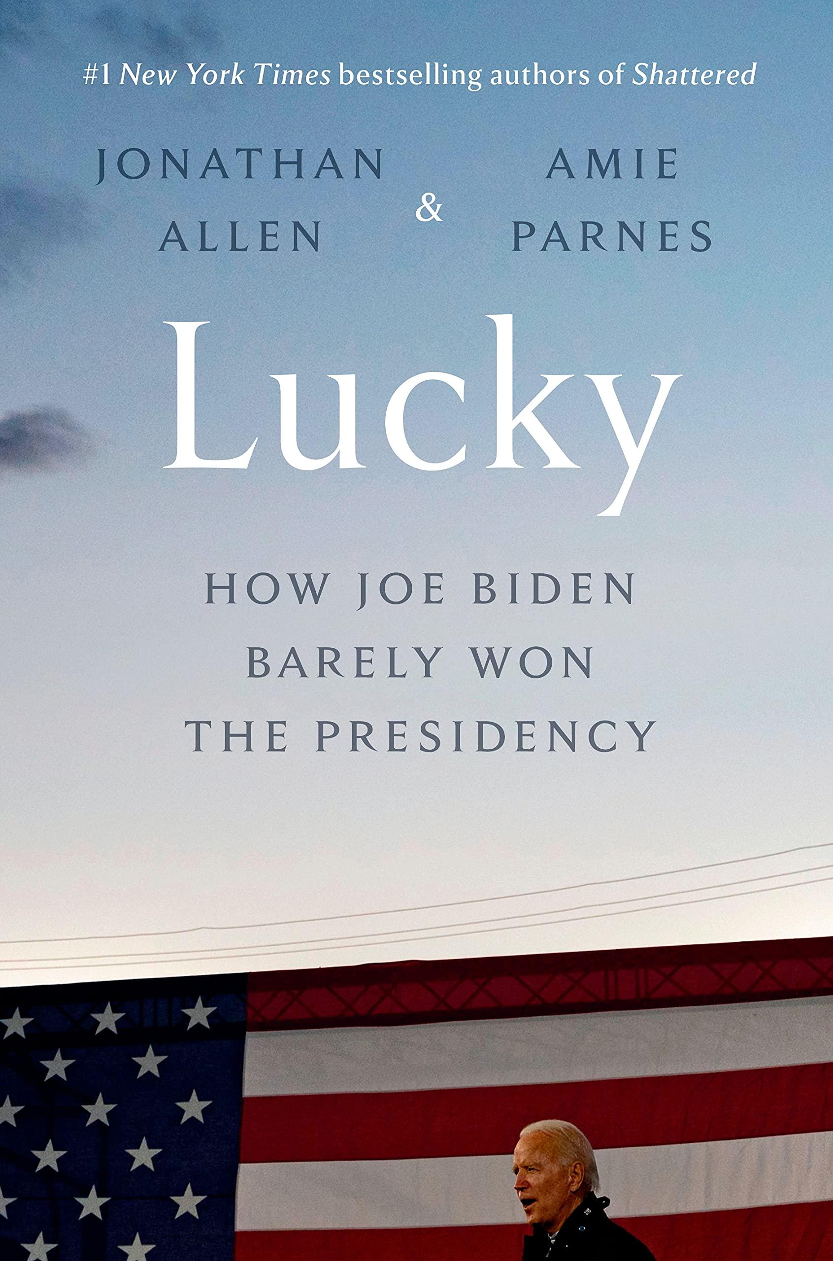 Book Cover: Lucky: How Joe Biden Barely Won the Presidency
