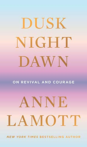Book Cover: Dusk, Night, Dawn: On Revival and Courage