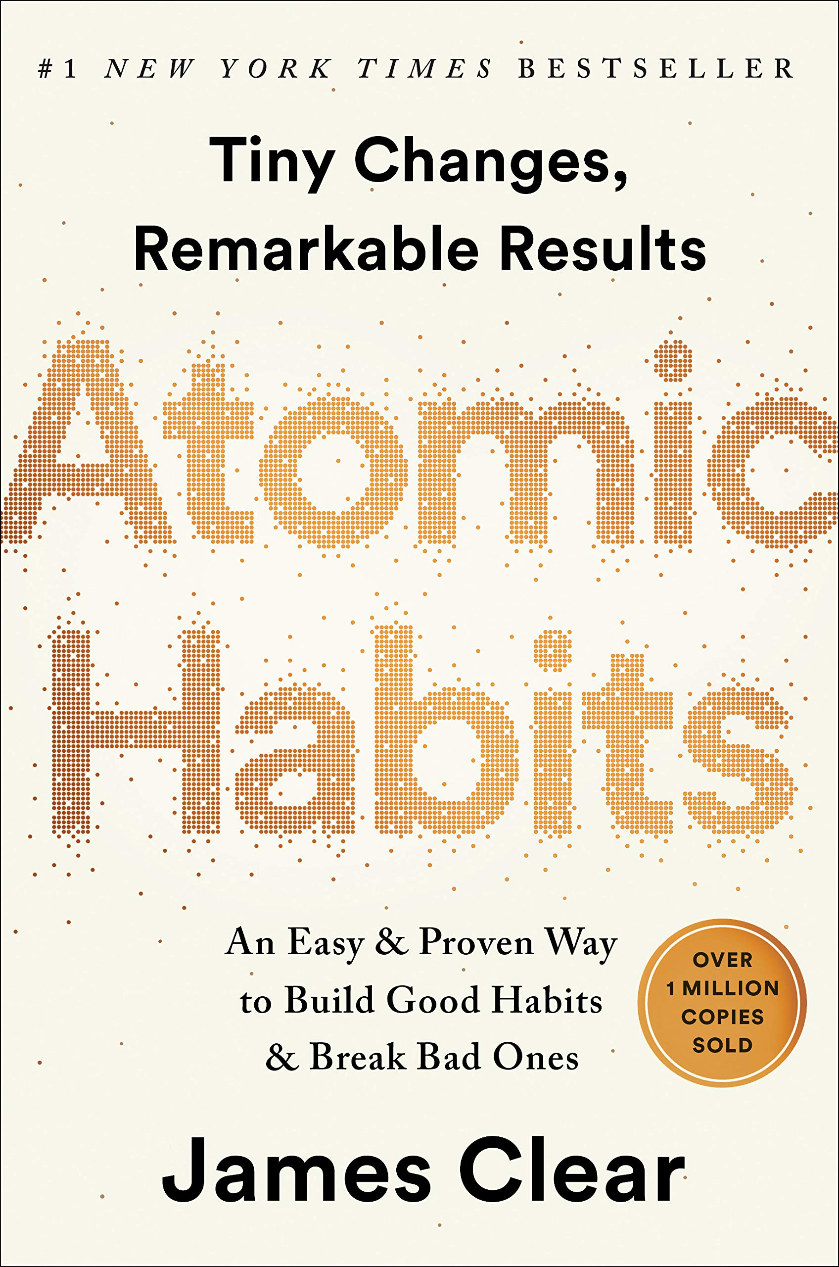 Book Cover: Atomic Habits: An Easy & Proven Way to Build Good Habits & Break Bad Ones