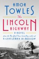 Book Cover: The Lincoln Highway: A Novel