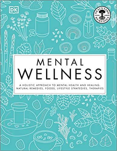 Book Cover: Mental Wellness: A holistic approach to mental health and healing. Natural remedies, foods...
