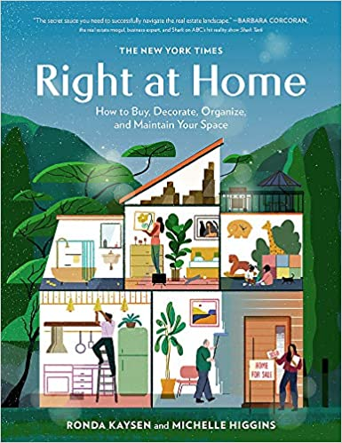 Book Cover: The New York Times: Right at Home: How to Buy, Decorate, Organize, and Maintain Your Space