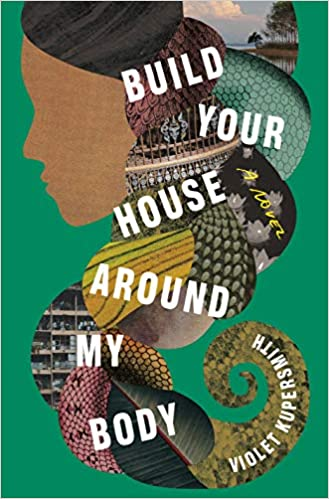 Book Cover: Build Your House Around My Body: A Novel
