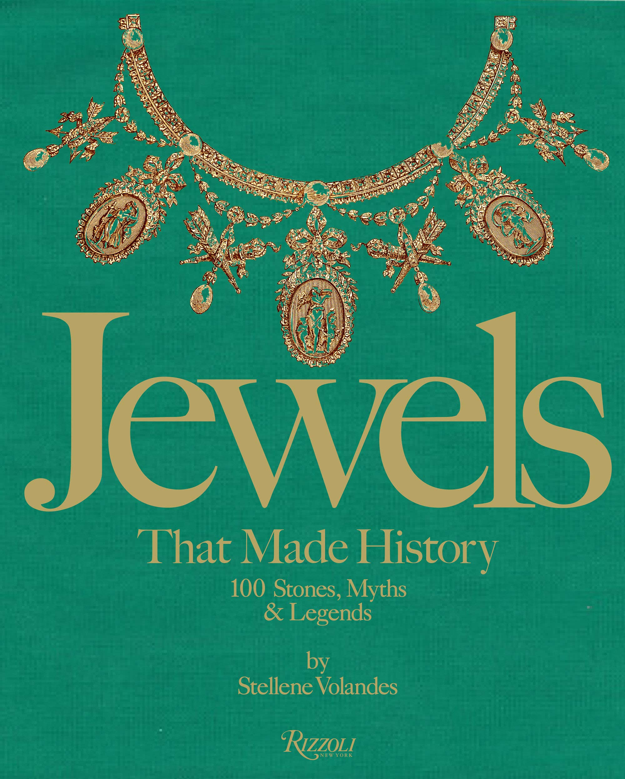 Book Cover: Jewels That Made History: 101 Stones, Myths, and Legends