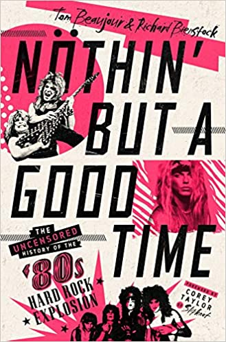 Book Cover: Nöthin' But a Good Time: The Uncensored History of the '80s Hard Rock Explosion