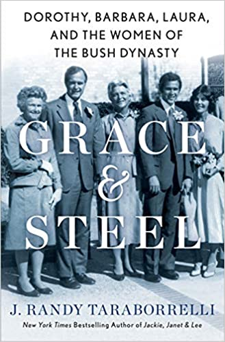 Book Cover: Grace & Steel: Dorothy, Barbara, Laura, and the Women of the Bush Dynasty