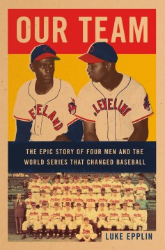 Book Cover: Our Team: The Epic Story of Four Men and the World Series That Changed Baseball