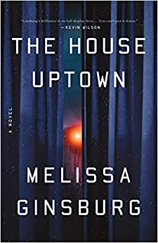Book Cover: The House Uptown: A Novel