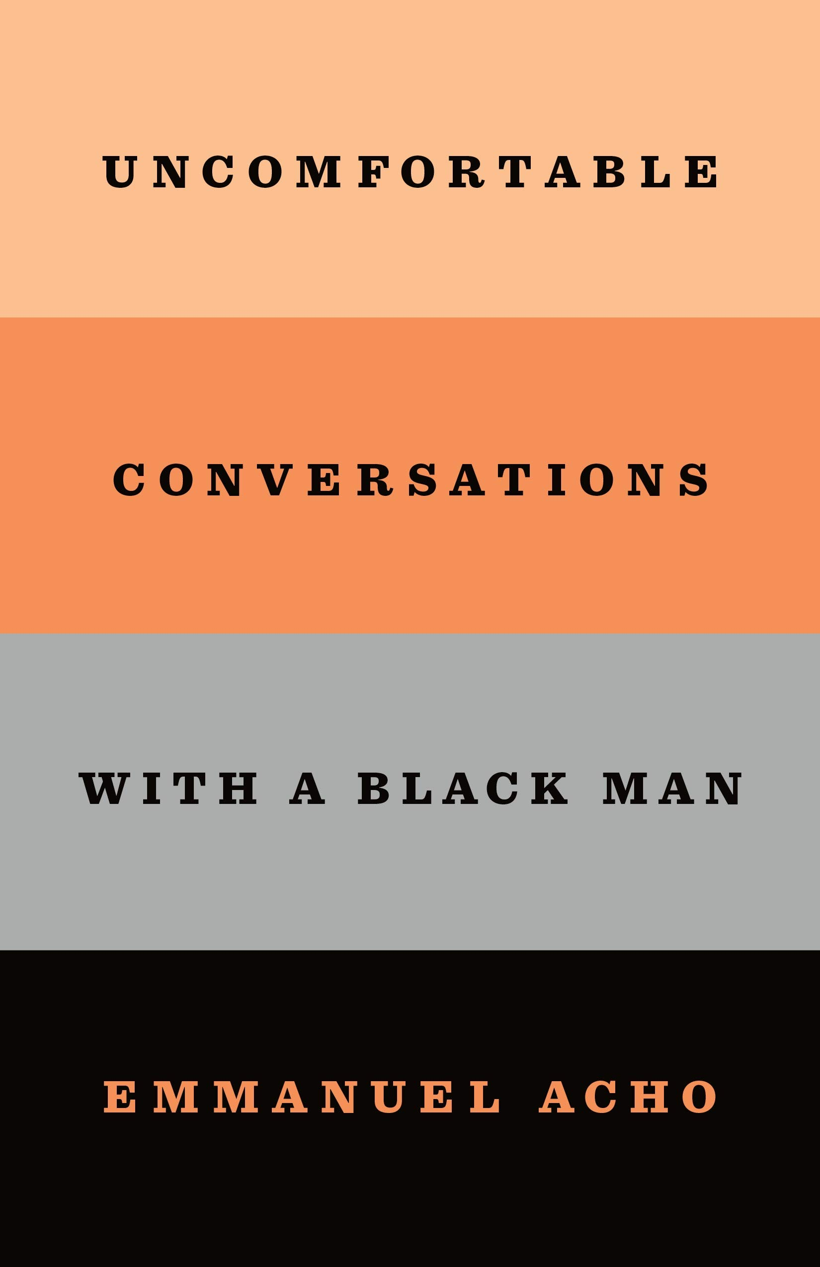 Book Cover: Uncomfortable Conversations with a Black Man