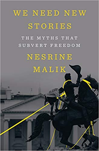 Book Cover: We Need New Stories: The Myths that Subvert Freedom