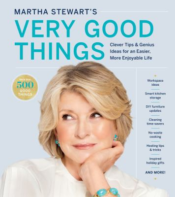 Book Cover: Martha Stewart's Very Good Things: Simple Tips and Genius Ideas for an Easier and More Beautiful Life