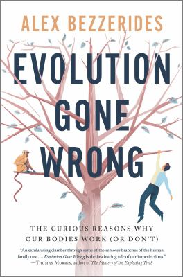 Book Cover: Evolution Gone Wrong: The Curious Reasons Why Our Bodies Work