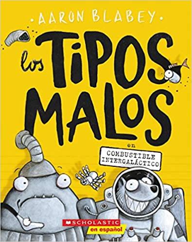 Book Cover: Los tipos malos en combustible intergaláctico (The Bad Guys in Intergalactic Gas)