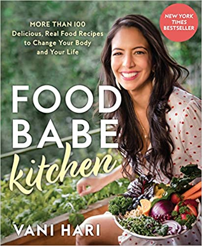 Book Cover: Food Babe Kitchen: More than 100 Delicious, Real Food Recipes to Change Your Body and Your Life