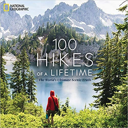 Book Cover: 100 Hikes of a Lifetime: The World's Ultimate Scenic Trails