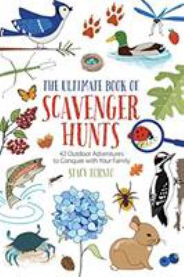 Book Cover: The Ultimate Book of Scavenger Hunts: 42 Outdoor Adventures to Conquer with Your Family