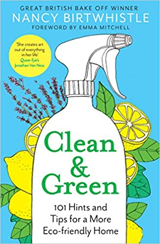 Book Cover: Clean & Green: 101 Hints and Tips for a More Eco-Friendly Home