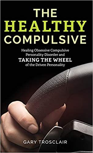 Book Cover: The Healthy Compulsive: Taking the Wheel of the Driven Personality