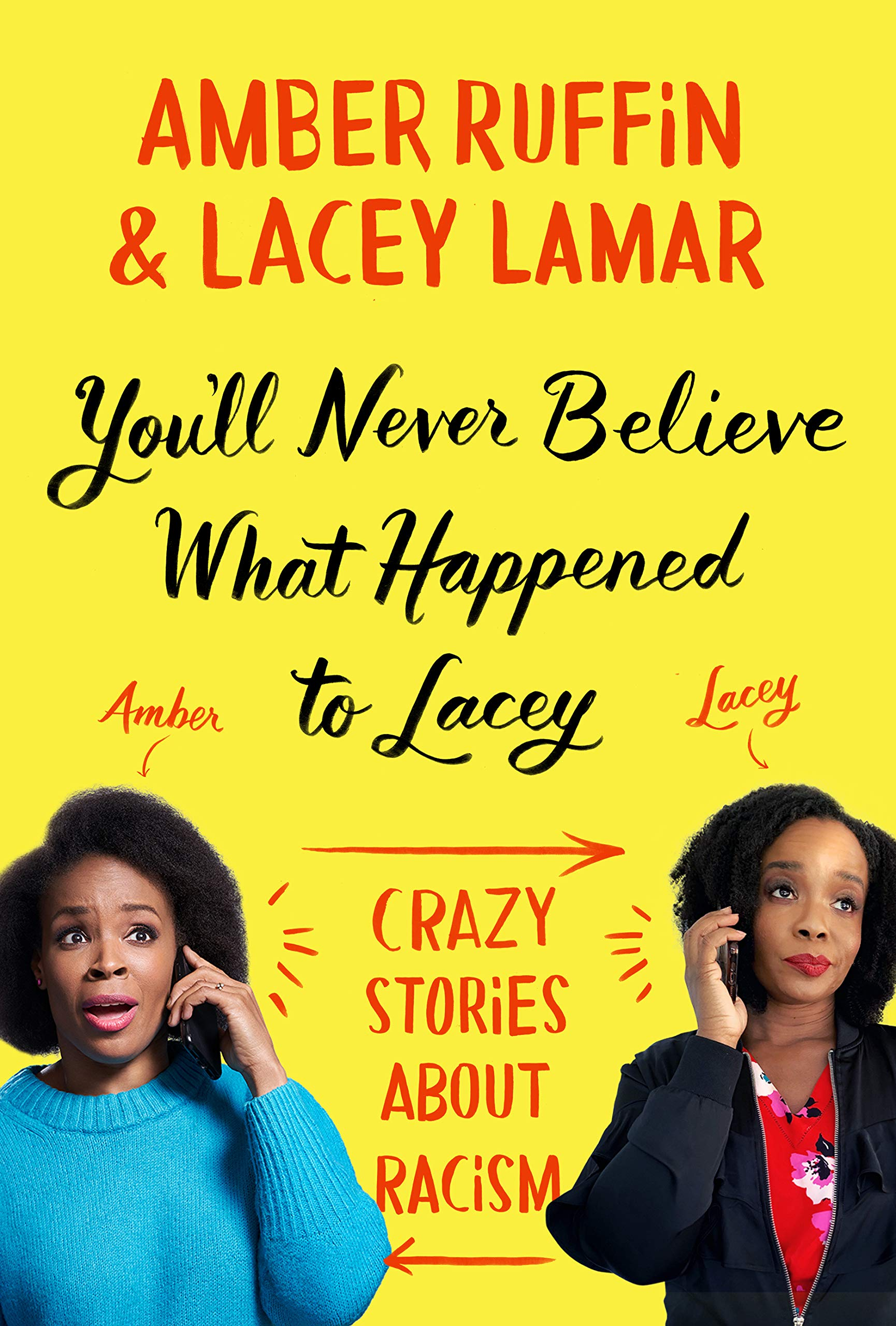Book Cover: You'll Never Believe What Happened to Lacey: Crazy Stories about Racism