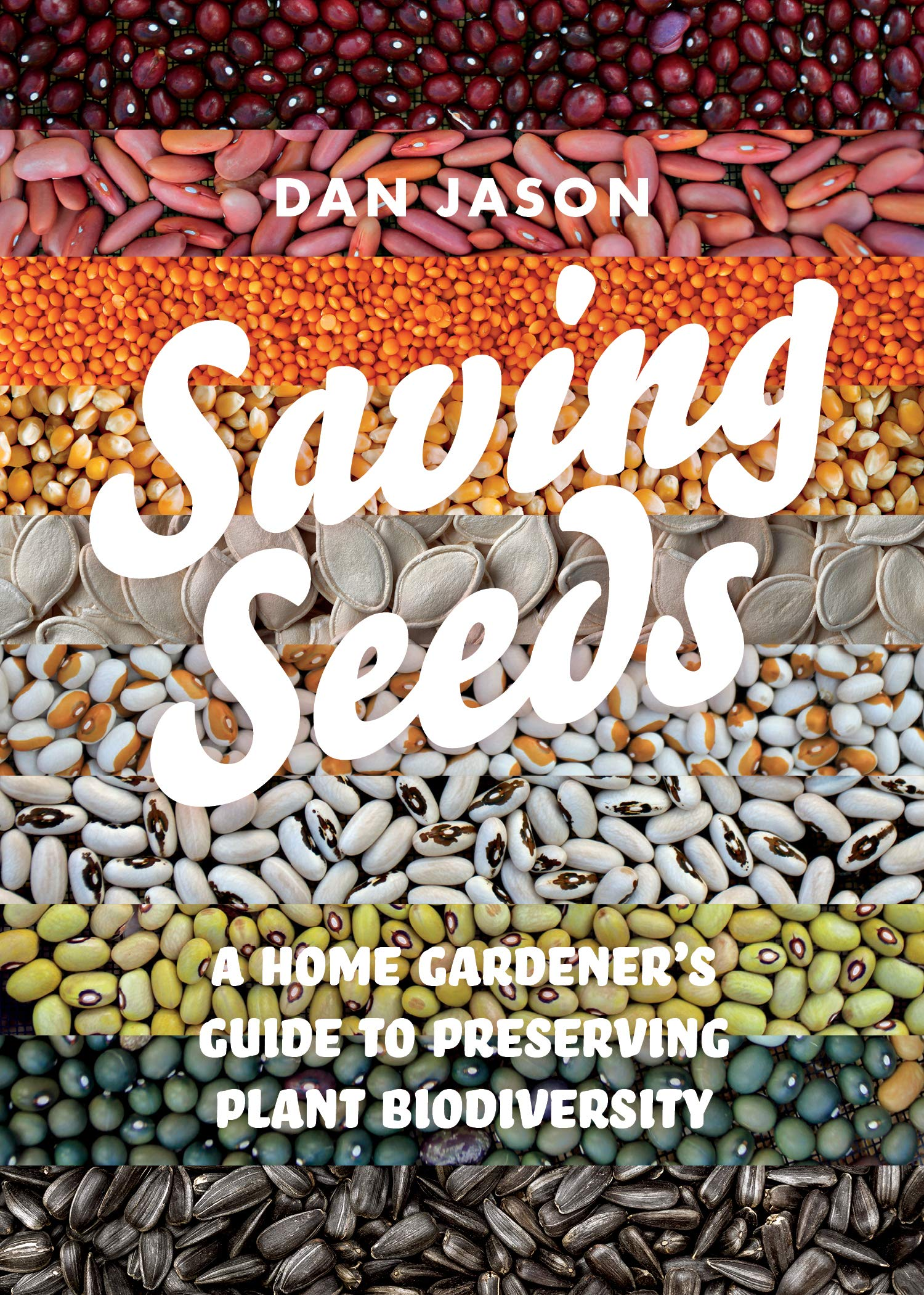 Saving Seeds: A Home Gardener's Guide to Preserving Plant Biodiversity