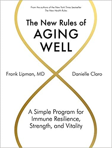 Book Cover: The New Rules of Aging Well: A Simple Program for Immune Resilience, Strength, and Vitality