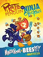 Book Cover: Pirate Penguin vs Ninja Chicken Volume 3: Macaroni and Bees?!?