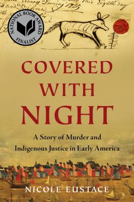 Book Cover: Covered with Night: A Story of Murder and Indigenous Justice in Early America