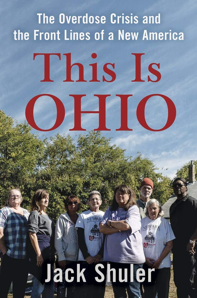 This Is Ohio: The Overdose Crisis and the Front Lines of a New America