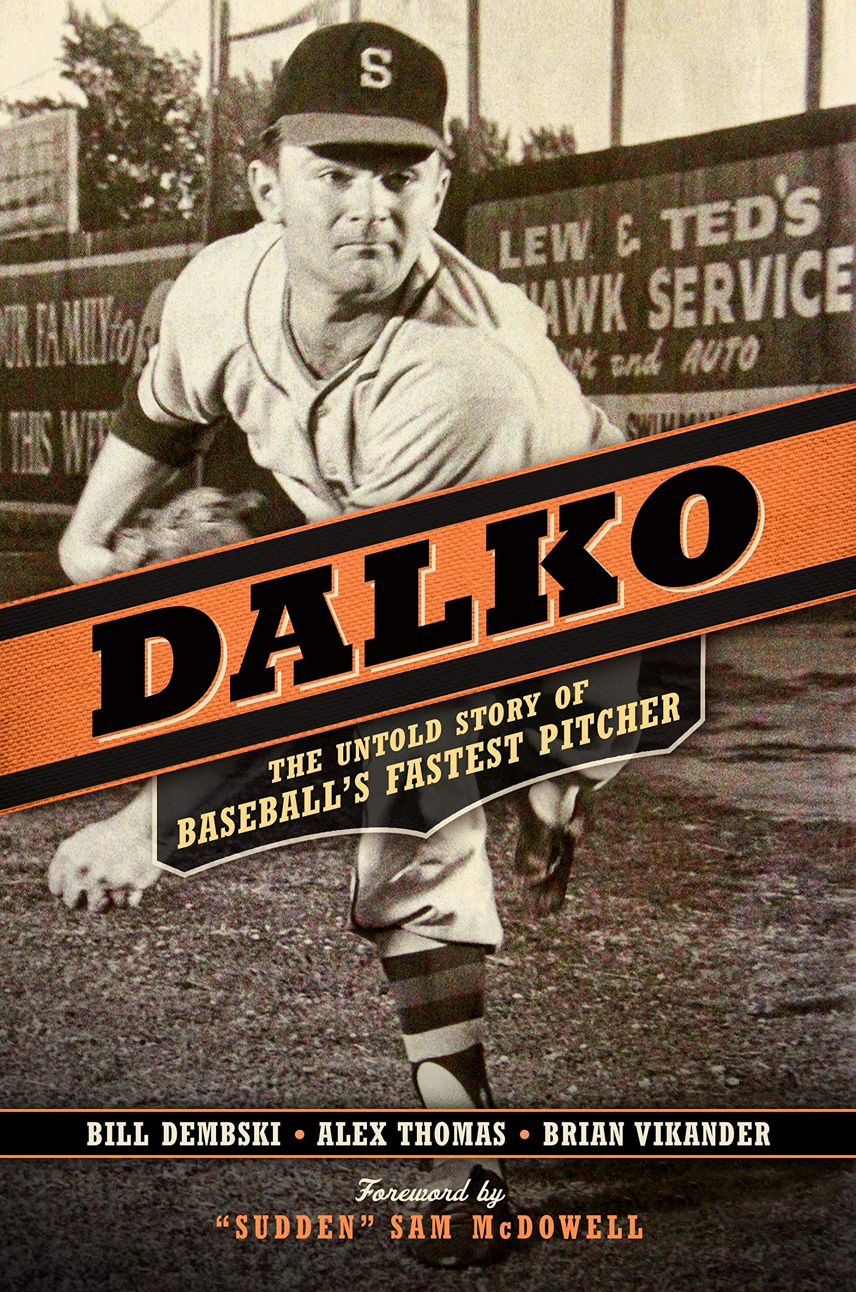 Book Cover: Dalko: The Untold Story of Baseball's Fastest Pitcher