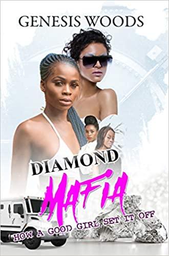 Book Cover: Diamond Mafia: How a Good Girl Set It Off