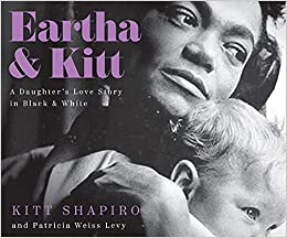 Book Cover: Eartha & Kitt: A Daughter's Love Story in Black and White