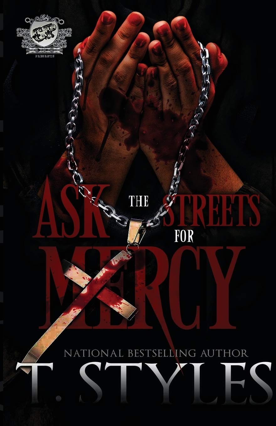 Book Cover: Ask The Streets For Mercy (The Cartel Publications Presents)