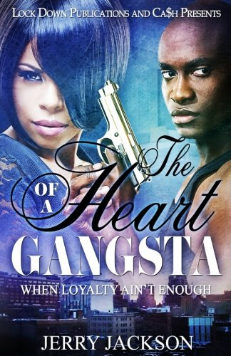 Book Cover: The Heart of a Gangsta: When Loyalty Ain't Enough