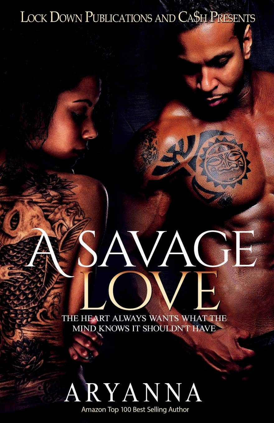 Book Cover: A Savage Love: The Heart Always Wants What the Mind Knows It Shouldn't Have