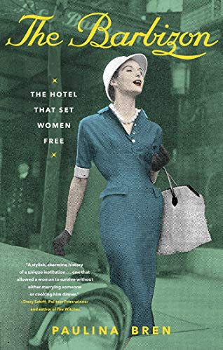 Book Cover: The Barbizon: The Hotel That Set Women Free