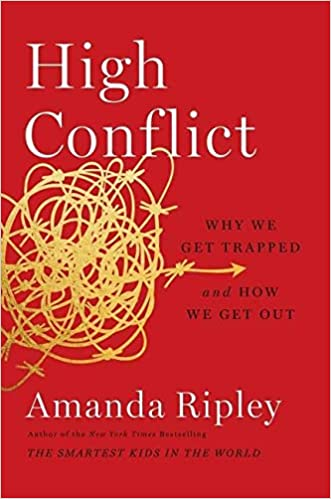 Book Cover: High Conflict: Why We Get Trapped and How We Get Out