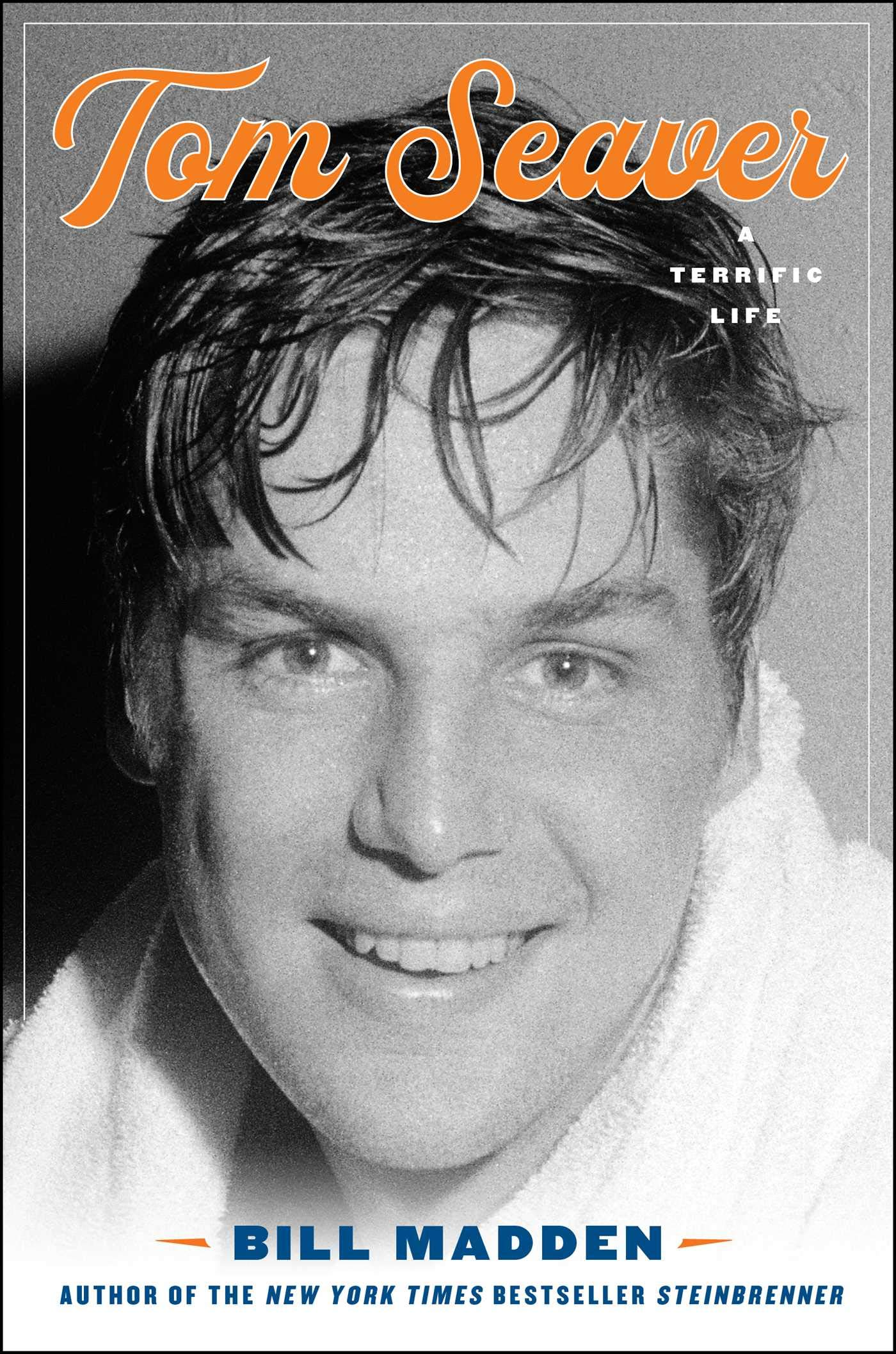 Book Cover: Tom Seaver: A Terrific Life