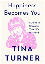 Book Cover: Happiness Becomes You: A Guide to Changing Your Life for Good