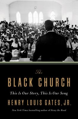 Book Cover: The Black Church: This Is Our Story, This Is Our Song